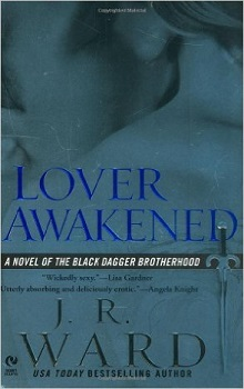 Lover Awakened : Black Dagger Brotherhood #3 by J.R. Ward
