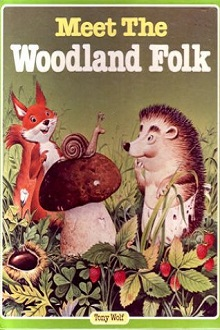 Meet The Woodland Folk: The Woodland Folk #1 by Tony Wolf