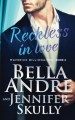 Reckless In Love by Bella Andre and Jennifer Skully