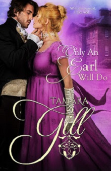 Only an Earl Will Do: To Marry a Rogue #1 by Tamara Gill