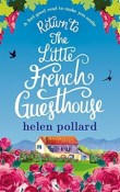 Return to the Little French Guesthouse: La Cour des Roses #2 by Helen Pollard
