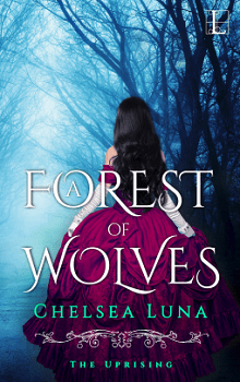 A Forest of Wolves: The Uprising #2 by Chelsea Luna