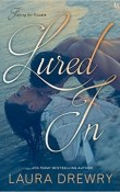 Lured In: Fishing for Trouble #2 by Laura Drewry