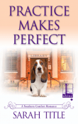 Practice Makes Perfect: A Southern Comfort Novella by Sarah Title