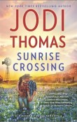Sunrise Crossing: Ransom Canyon #4 by Jodi Thomas