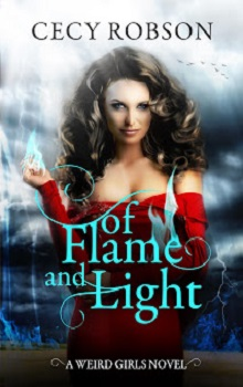Of Flame and Light: Weird Girls #7 by Cecy Robson