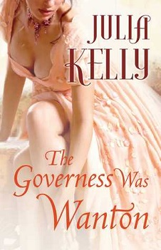 The Governess Was Wanton: Governess #2 by Julia Kelly