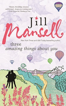 Three Amazing Things About You by Jill Mansell