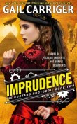 Imprudence: The Custard Protocol #2 by Gail Carriger