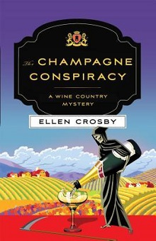 The Champagne Conspiracy: Wine Country Mysteries #7 by Ellen Crosby