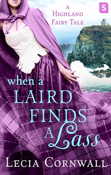 When a Laird Finds a Lass: A Highland Fairy Tale #2 by Lecia Cornwall