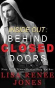 Behind Closed Doors: Behind Closed Doors #1 by Lisa Renee Jones