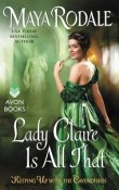 Lady Claire Is All That: Keeping Up with the Cavendishes #3 by Maya Rodale
