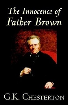 The Innocence of Father Brown: Father Brown #1 by G.K. Chesterton