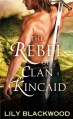 the-rebel-of-clan-kincaid-by-lily-blackwood