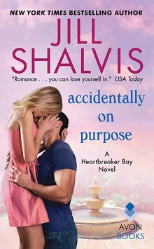 Accidentally on Purpose: Heartbreaker Bay #3 by Jill Shalvis