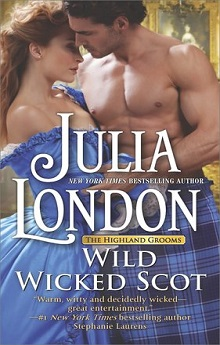 Wild Wicked Scot: Highland Grooms #1 by Julia London