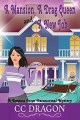 A Mansion, a Drag Queen and a New Job by C. C. Dragon