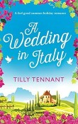 A Wedding in Italy: From Italy with Love #2 by Tilly Tennant