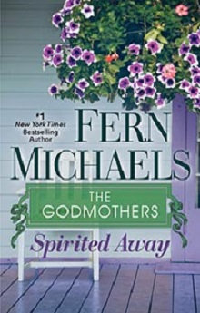 Spirited Away: The Godmothers #8 by Fern Michaels