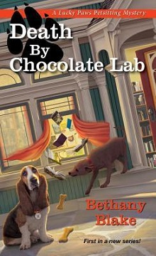 Death by Chocolate Lab: Lucky Paws Petsitting Mystery #1 by Bethany Blake