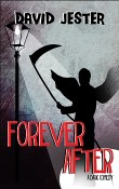 Forever After: Forever After #1 by David Jester