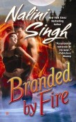 Branded by Fire: Psy-Changeling #6 by Nalini Singh