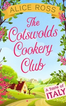 The Cotswolds Cookery Club ~ Italy by Alice Ross