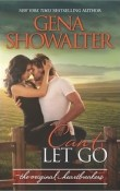 Can't Let Go: The Original Heartbreakers #5 by Gena Showalter