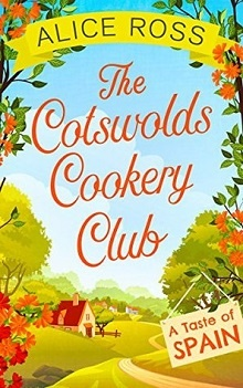 The Cotswolds Cookery Club: A Taste of Spain by Alice Ross