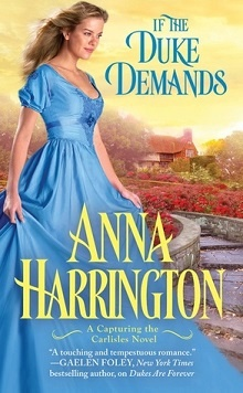 If the Duke Demands: Capturing the Carlisles #1 by Anna Harrington