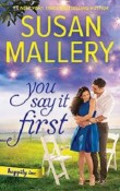 You Say It First: Happily Inc #1 by Susan Mallery