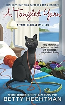 A Tangled Yarn: Yarn Retreat Mystery #5 by Betty Hechtman