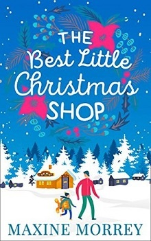 The Best Little Christmas Shop by Maxine Morrey
