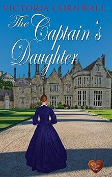 The Captain's Daughter: Cornish Tales #2 by Victoria Cornwall
