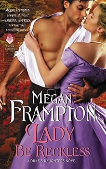Lady Be Reckless: Duke's Daughters #2 by Megan Frampton