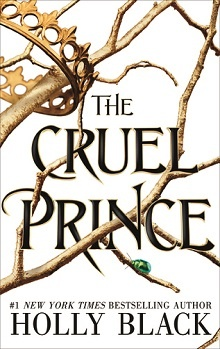 The Cruel Prince: The Folk of the Air #1 by Holly Black