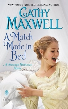 A Match Made in Bed: Spinster Heiresses #2 by Cathy Maxwell