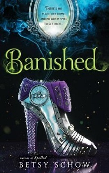 Banished: The Storymakers #3 by Betsy Schow