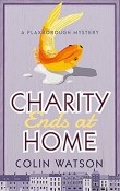 Charity Ends at Home: Flaxborough Chronicles #5 by Colin Watson