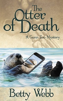 The Otter of Death: Gunn Zoo Mystery #5 by Betty Webb