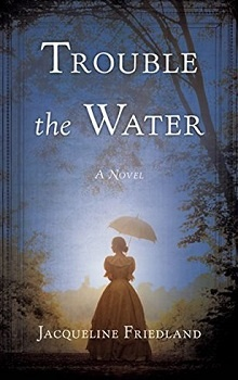 Trouble the Water by Jacqueline Friedland