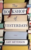 The Bookshop of Yesterdays by Amy Meyerson