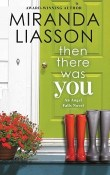 Then There Was You: Angel Falls #1 by Miranda Liasson