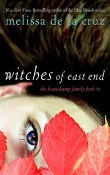 Witches of East End: The Beauchamp Family #1 by Melissa de la Cruz