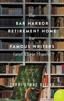 The Bar Harbor Retirement Home for Famous Writers by Terri-Lynne DeFino