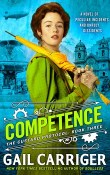 Competence: The Custard Protocol #3 by Gail Carriger