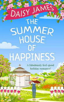The Summer House of Happiness by Daisy James