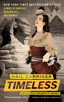 Timeless: Parasol Protectorate #5 by Gail Carriger