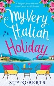 My Very Italian Holiday by Sue Roberts